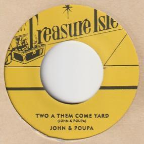 TWO A THEM COME YARD / TEENAGE SKA  - JOHN & POUPA / THE ...